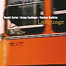 Daniel Carter/Gregg Keplinger/Rueben Radding: Language